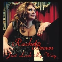 Rachel Brown | Just Look My Way