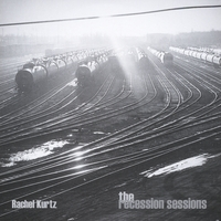 Rachel Kurtz | the recession sessions