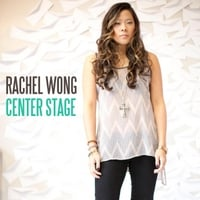 Rachel Wong | Center Stage