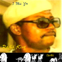 Rachid King | I Miss You