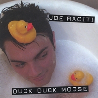 Joe Raciti | Duck Duck Moose