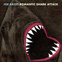 Joe Raciti | Romantic Shark Attack