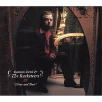 Eamonn Dowd & The Racketeers | Silver & Dust