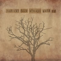 Radical Face | Always Gold - EP