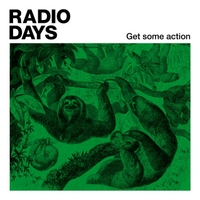 Radio Days | Get Some Action