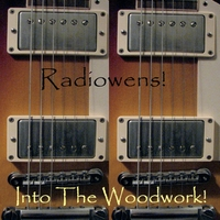 Radiowens! | Into the Woodwork!