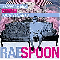 Rae Spoon | I Can't Keep All of Our Secrets