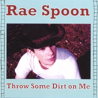 Rae Spoon | Throw Some Dirt On Me