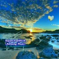 Rafael Castillo E. | Relaxing Music