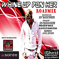 Ragga | Whine Up Pon Her (Roadmix)