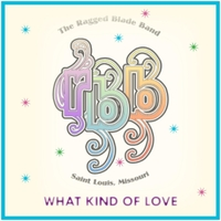 Ragged Blade Band | What Kind of Love