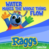 Raggs | Water Makes the Whole Thing Flow