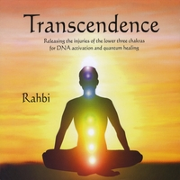 Rahbi Crawford | Transcendence, Releasing the injuries of the lower three chakras for DNA activation and quantum healing