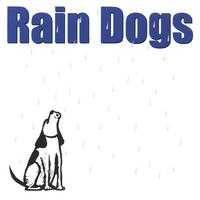 Rain Dogs | Self titled Rain Dogs