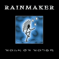 Rainmaker | Walk on Water