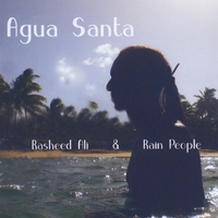 Rasheed Ali & Rain People | Agua Santa
