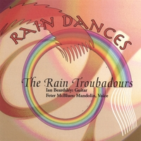 The Rain Troubadours | Rain Dances