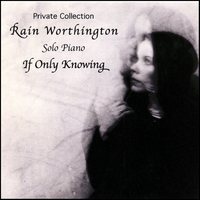 Rain Worthington | If Only Knowing