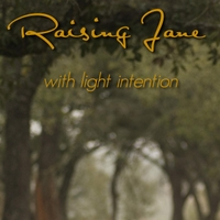 Raising Jane | With Light Intention