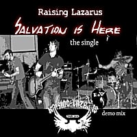Raising Lazarus | Salvation Is Here (Demo Mix) - Single