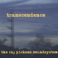 The Raj Pickens Soundsystem | Transcendence