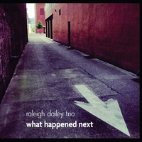 Raleigh Dailey Trio | What Happened Next
