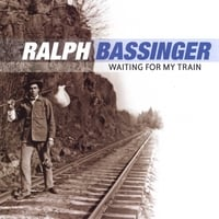 Ralph Bassinger | Waiting For My Train