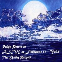 Ralph Peterson | Alive At Firehouse 12, Vol. I: The Unity Project