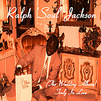 Ralph Soul Jackson | (The Wedding Album)Truely In love