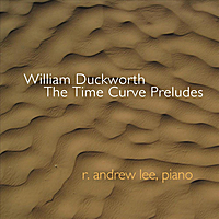 R. Andrew Lee | William Duckworth: The Time Curve Preludes