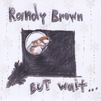 Randy Brown | But Wait, There's More...