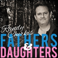 Randy Cherkis | Fathers and Daughters