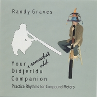 Randy Graves | Your *somewhat odd* Didjeridu Companion