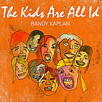 Randy Kaplan | The Kids Are All Id