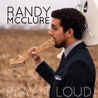 Randy McClure | Play It Loud