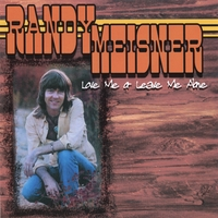 Randy Meisner | Love Me Or Leave Me Alone