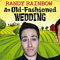 Randy Rainbow | An Old-Fashioned Wedding