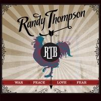 Randy Thompson | War Peace Love Fear
