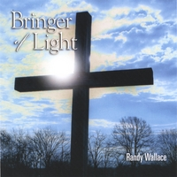 Randy Wallace | Bringer of Light