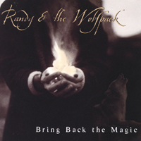 Randy & the Wolfpack | Bring Back The Magic