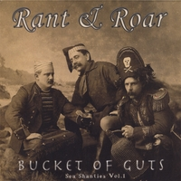 Rant & Roar | Bucket of Guts: Sea Shanties Vol. 1