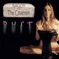 Raquy and the Cavemen | Dust