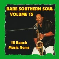 Various Artists | Rare Southern Soul, Vol. 15 - 15 Beach Music Gems