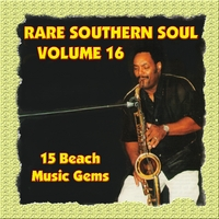 Various Artists | Rare Southern Soul, Vol. 16 - 15 Beach Music Gems