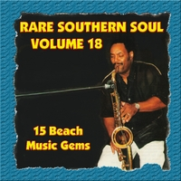Various Artists | Rare Southern Soul, Vol. 18 - 15 Beach Music Gems