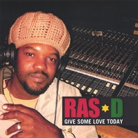 Ras D | Give Some Love Today