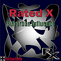 Rated X | Suburban Influence
