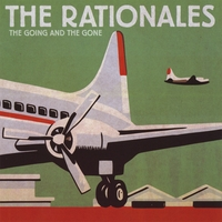 The Rationales | The Going and The Gone