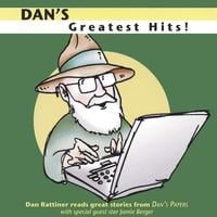 Dan Rattiner | Dan's Greatest Hits!