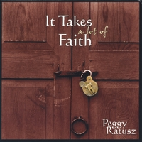 Peggy Ratusz | It Takes a Lot of Faith